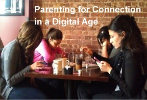 Parenting for Connection in a Digital Age